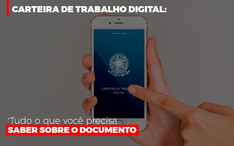 Carteira De Trabalho Digital Tudo O Que Voce Precisa Saber Sobre O Documento - LPM Assessoria Contábil