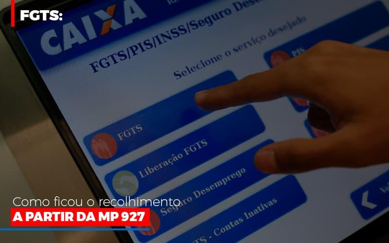 Fgts Como Ficou O Recolhimento A Partir Da Mp 927 - LPM Assessoria Contábil
