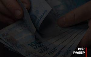 Fim Do Fundo Pis Pasep Nao Acaba Com O Abono Salarial Do Pis Pasep - LPM Assessoria Contábil