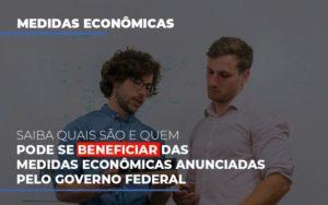 Medidas Economicas Anunciadas Pelo Governo Federal - LPM Assessoria Contábil