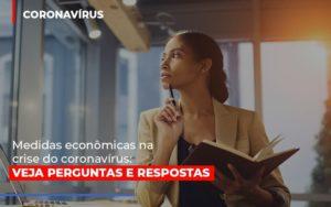 Medidas Economicas Na Crise Do Corona Virus - LPM Assessoria Contábil