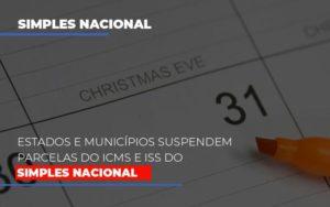 Suspensao De Parcelas Do Icms E Iss Do Simples Nacional - LPM Assessoria Contábil
