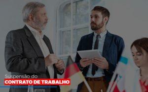 Suspensão Do Contrato De Trabalho - LPM Assessoria Contábil